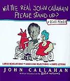 Will the Real John Callahan Please Stand Up?: A Quasi-Memoir