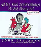 Will the Real John Callahan Please Stand Up?: A Quasi-Memoir