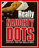 Really Naughty Dots