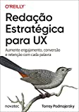 Reda莽茫o Estrat茅gica para UX: Aumente engajamento, convers茫o e reten莽茫o com cada palavra (Portuguese Edition)