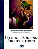 Internet Routing Architectures (Design & Implementation)