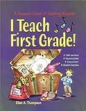 I Teach First Grade!, Ellen A. Thompson, 1884548350