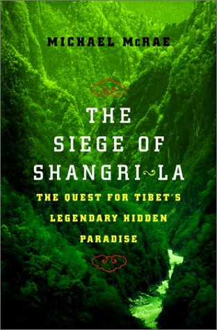 the-siege-of-shangri-la-the-quest-for-tibets-sacred-hidden-paradise