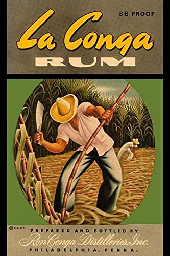 (An early bottle label for a rum made by the Ron Conga distilleries in Philadelphia PA The image is of farmers harvesting sugar cane as the base for this alcoholic beverage Poster Print by RCDI (18 x)