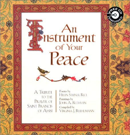 An Instrument of Your Peace: Prayer of Saint Francis of Assisi