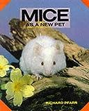 Mice As a New Pet, Richard Pfarr, 0866225307