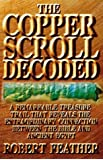The Copper Scroll Decoded: One Man's Search for the Fabulous Treasure of Ancient Egypt