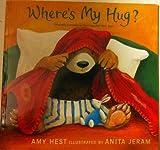 Where's My Hug?, Amy Hest, 0439570808