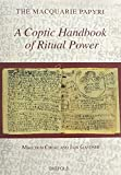img - for A Coptic Handbook of Ritual Power (The Macquarie Papyri) (Coptic Edition) (Coptic and English Edition) book / textbook / text book