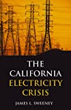 The California Electricity Crisis, Sweeney, James L., 0817929118