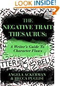 #2: The Negative Trait Thesaurus: A Writer's Guide to Character Flaws