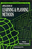 Applications of Learning and Planning Methods 9789810205461