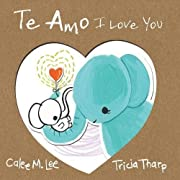 Te Amo / I Love You: Bilingual Spanish English Edition (Spanish Edition)