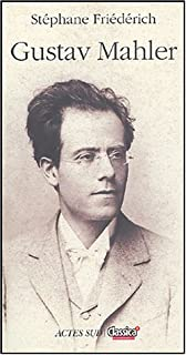 Gustav Mahler, Friédérich, Stéphane