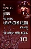 The Dispatches and Letters of Vice Admiral Lord Viscount Nelson, with Notes by Sir Nicholas Harris Nicolas : January 1798 - August 1799, Nelson, Horatio, 1421248425