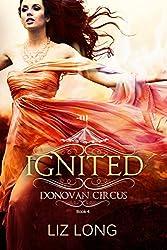 Ignited: A Donovan Circus Novel (Donovan Circus Series Book 4)
