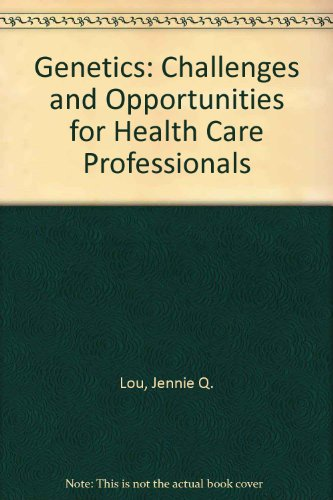 Genetics: Challenges and Opportunities for Health Care Professionals