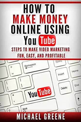 youtube-how-to-make-money-online-using-youtube-marketing-steps-to-make-video-marketing-fun-easy-and-