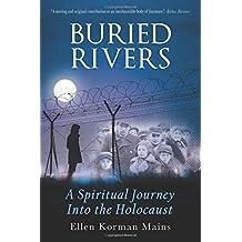 Buried Rivers: A Spiritual Journey into the Holocaust