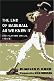The End of Baseball As We Knew It, Charles P. Korr, 0252027523