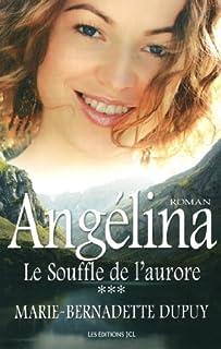 Angélina : [3] : Le souffle de l'aurore, Dupuy, Marie-Bernadette