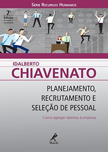 Planejamento, Recrutamento e Seleção de Pessoal: Como Agregar Talentos à Empresa (Série Recursos Humanos)