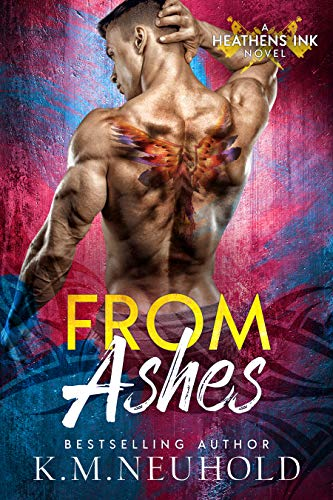 From Ashes (Heathens Ink Book 3) ()