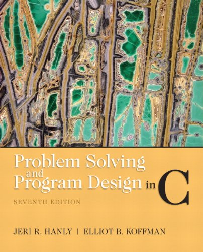Problem Solving and Program Design in C (7th Edition) by Prentice Hall