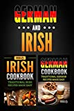 German Cookbook: Traditional German Recipes Made Easy & Irish Cookbook: Traditional Irish Recipes Made Easy