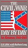 The Civil War Day By Day: An Almanac, 1861-1865 (Da Capo Paperback)