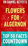 Flowers for Algernon: Top 50 Facts Countdown by Top 50 Facts (2014-11-17)