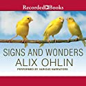 Signs and Wonders Audiobook by Alix Ohlin Narrated by Tandy Cronyn