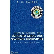 Comentários ao Estatuto Geral das Guardas Municipais
