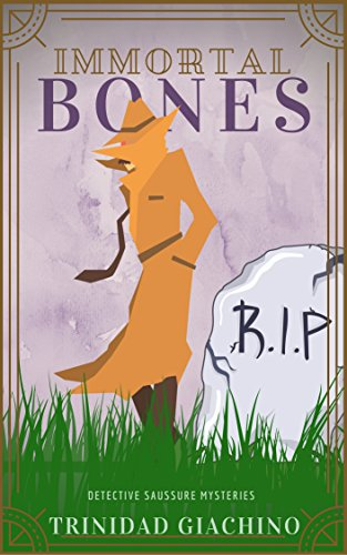 Immortal Bones (Detective Saussure Mysteries Book 1) by [Giachino, Trinidad]