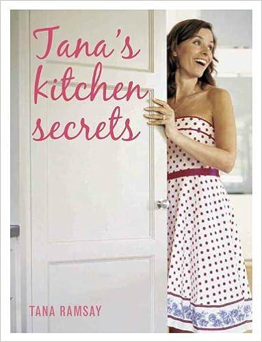 Download epub gratis e-bøger Tana's Kitchen Secrets by Tana Ramsay 1845335503 FB2