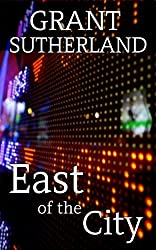 East Of The City: A Financial Thriller