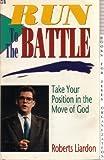 Run to the Battle, Roberts Liardon, 0892745606
