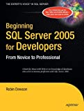 Beginning SQL Server 2005 for Developers, Robin Dewson, 1590595882