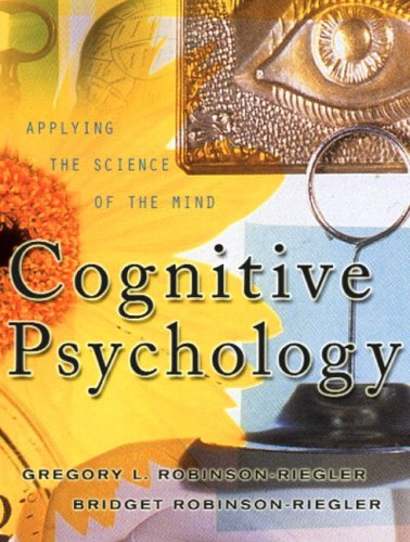 Cognitive Psychology: Applying the Science of the Mind -  Gregory L. Robinson-Riegler, Hardcover