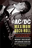 img - for AC/DC: Maximum Rock & Roll: The Ultimate Story of the World s Greatest Rock-and-Roll Band book / textbook / text book
