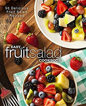 BookSumo Press Easy Fruit Salad Cookbook