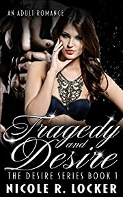 Tragedy and Desire: An Adult Romance (The Desire Series)