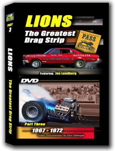(LIONS THE GREATEST DRAG STRIP (Part 3/1967-'72) by Don Gillespie: Third and final video documentary on sport's most famous drag strip (Long Beach, Calif.); rare photos, film, interviews with leading pioneers.)