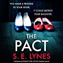 The Pact Hörbuch von S.E. Lynes Gesprochen von: Tamsin Kennard