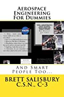Aerospace Engineering For Dummies: And Smart People Too...