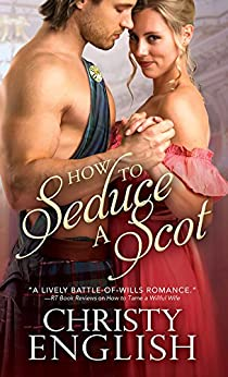 How to Seduce a Scot (Broadswords and Ballrooms Book 1) by [English, Christy]