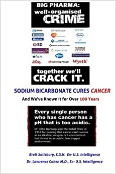 Book Sodium Bicarbonate Cures Cancer And We've Known it for 100 Years: We Debunk QuackWatch.com by Brett Salisbury (2015-07-01)