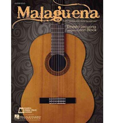 [(Malaguena: Guitar Solo)] [Author: Ernesto Lecuona] published on (March, 1984)