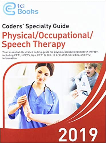 Coders' Specialty Guide: Physical/Occupational/Speech Therapy 2019 - Original PDF