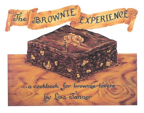 The Brownie Experience: A Cookbook for Brownie Lovers pdf
